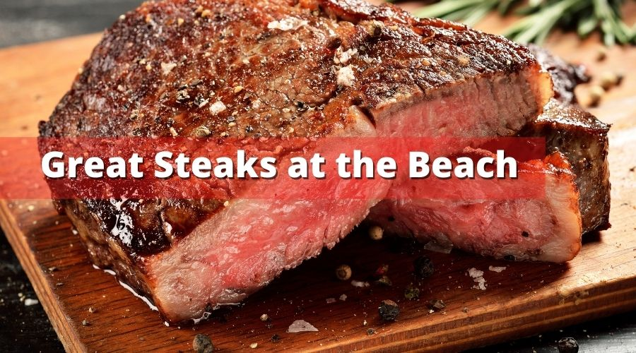 great steaks at the beach
