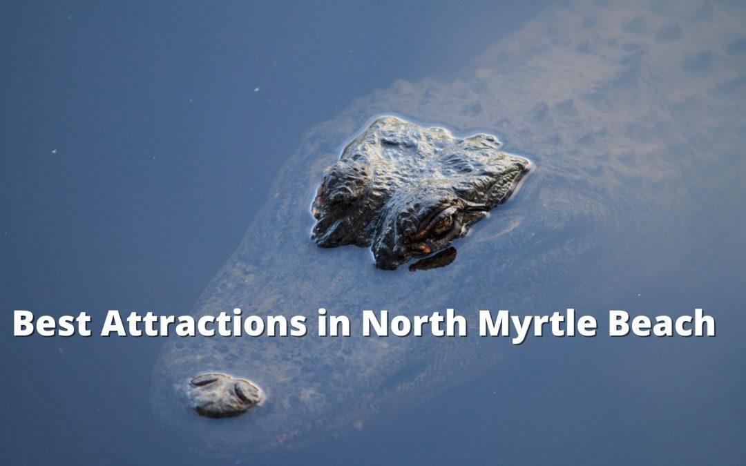 best attractions north myrtle beach